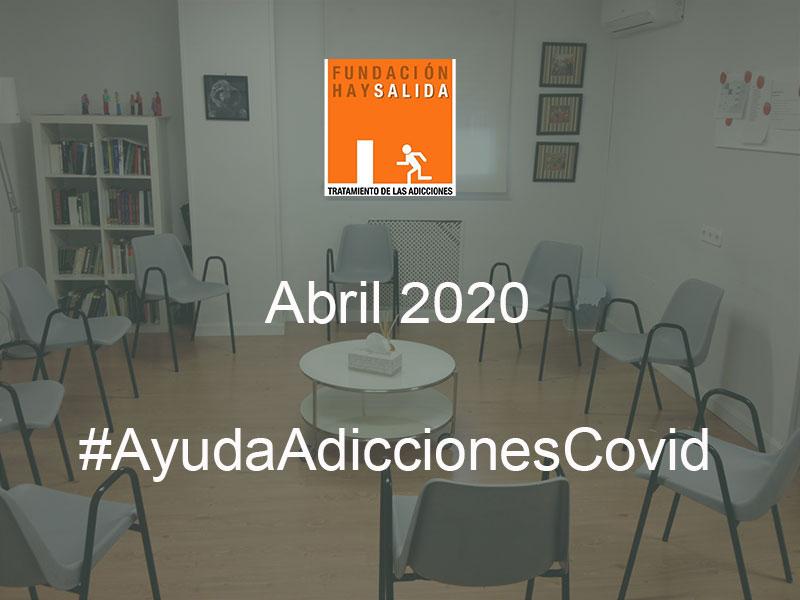 #AyudaAdiccionesCovid Abril 2020