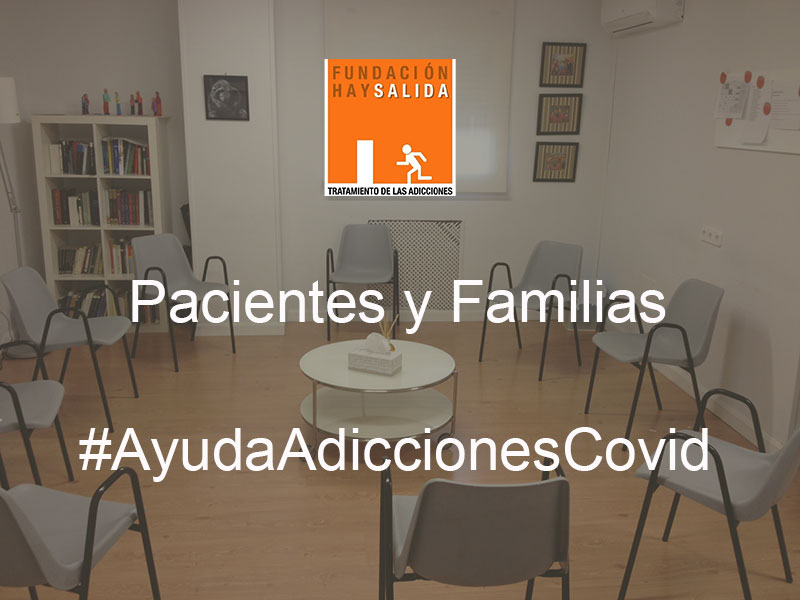 #AyudaAdiccionesCovid Pacientes y Familias